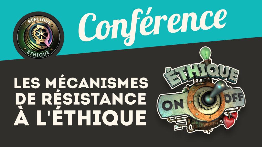 Les mécanismes de résistance à l'éthique
