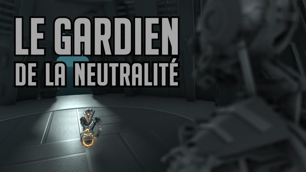 Le gardien de la neutralité